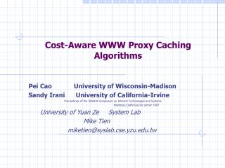 Cost-Aware WWW Proxy Caching Algorithms