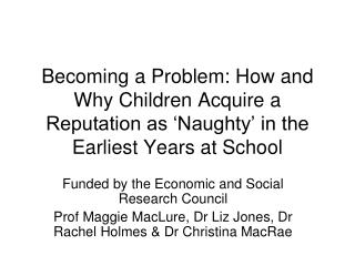 Becoming a Problem: How and Why Children Acquire a Reputation as  Naughty  in the Earliest Years at School