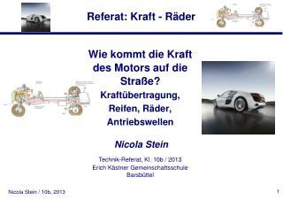 Wie kommt die Kraft des Motors auf die Straße? Kraftübertragung,  Reifen, Räder,  Antriebswellen