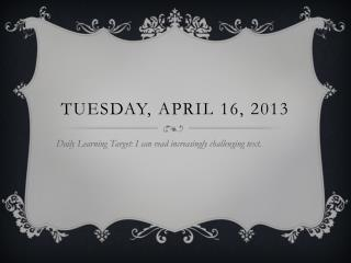Tuesday, April 16, 2013