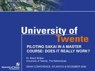 PILOTING SAKAI IN A MASTER COURSE: DOES IT REALLY WORK?