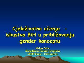 Cjelo životno učenje  - iskustva BiH  u pribli žavanju gender konceptu