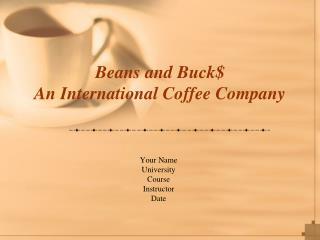 Beans and Buck $ An International Coffee Company