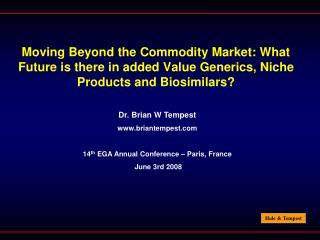 Dr. Brian W Tempest briantempest 14 th  EGA Annual Conference – Paris, France
