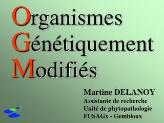 Martine DELANOY Assistante de recherche Unit  de phytopathologie FUSAGx - Gembloux