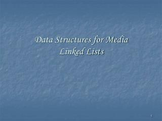 Data Structures for Media Linked Lists
