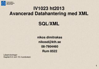 IV1023 ht2013 Avancerad Datahantering med XML SQL/XML