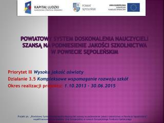 Priorytet III  Wysoka jakość oświaty Działanie 3.5  Kompleksowe wspomaganie rozwoju szkół
