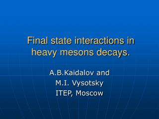 Final state interactions in heavy mesons decays.