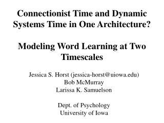 Jessica S. Horst (jessica-horst@uiowa) Bob McMurray Larissa K. Samuelson Dept. of Psychology