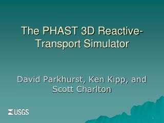 The PHAST 3D Reactive-Transport Simulator