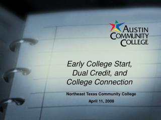 Early College Start, Dual Credit, and College Connection