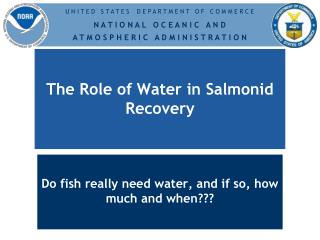 The Role of Water in Salmonid Recovery