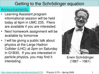Getting to the Schr ödinger equation