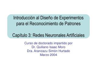 Curso de doctorado impartido por Dr. Quiliano Isaac Moro Dra. Aranzazu Simón Hurtado Marzo 2004