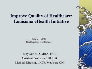 Improve Quality of Healthcare: Louisiana eHealth Initiative