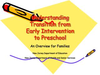 Understanding  Transition from Early Intervention to Preschool