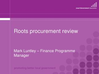 Roots procurement review