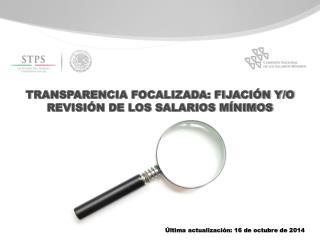 TRANSPARENCIA FOCALIZADA: FIJACIÓN Y/O REVISIÓN DE LOS SALARIOS MÍNIMOS