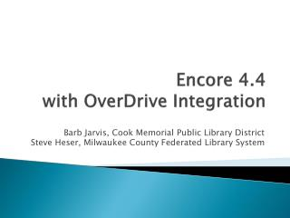 Encore 4.4 with  OverDrive  Integration