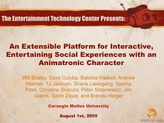 An Extensible Platform for Interactive, Entertaining Social Experiences with an Animatronic Character