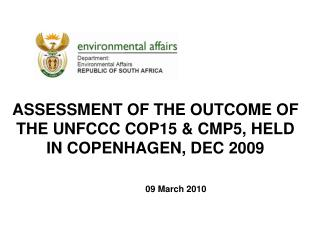 ASSESSMENT OF THE OUTCOME OF THE UNFCCC COP15 & CMP5, HELD IN COPENHAGEN, DEC 2009