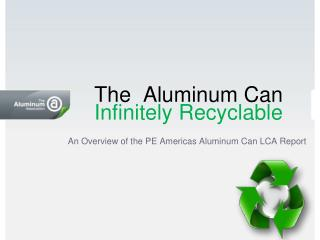 The  Aluminum Can Infinitely Recyclable