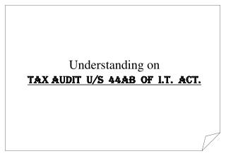 Understanding on Tax Audit  U