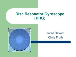 Disc Resonator Gyroscope DRG