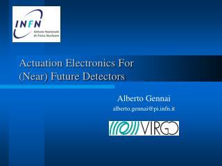 Actuation Electronics For  (Near) Future Detectors