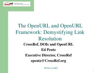 The OpenURL and OpenURL Framework: Demystifying Link Resolution