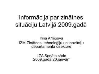 Informācija par zinātnes situāciju Latvijā 2009.gadā
