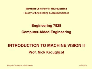 Memorial University of Newfoundland Faculty of Engineering & Applied Science Engineering 7928
