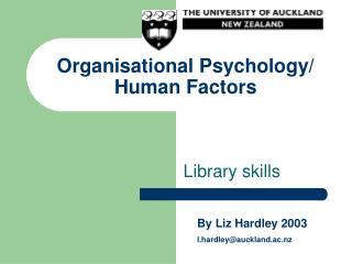 Organisational Psychology/ Human Factors