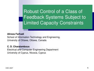 Robust Control of a Class of Feedback Systems Subject to Limited Capacity Constraints