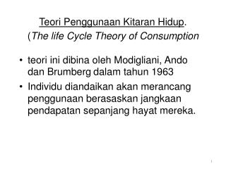 Teori Penggunaan Kitaran Hidup . ( The life Cycle Theory of Consumption