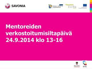 Mentoreiden  verkostoitumisiltapäivä 24.9.2014 klo 13-16