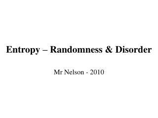 Entropy – Randomness & Disorder