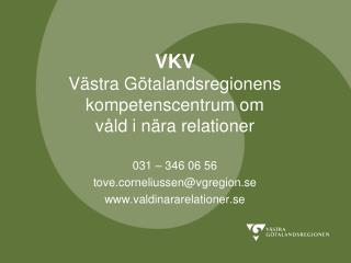 VKV Västra Götalandsregionens kompetenscentrum om våld i nära relationer