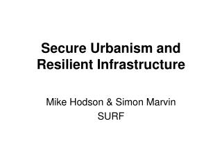 Secure Urbanism and Resilient Infrastructure
