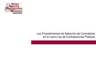Los Procedimientos de Selección de Contratistas en la nueva Ley de Contrataciones Públicas