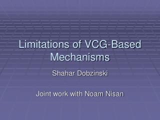 Limitations of VCG-Based Mechanisms