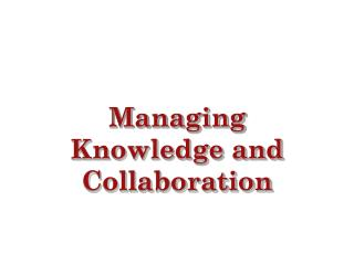 Managing Knowledge and Collaboration