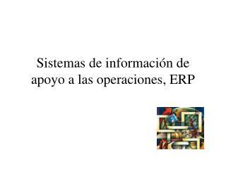 Sistemas de informaci�n de apoyo a las operaciones, ERP