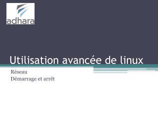 Utilisation avancée de linux