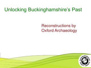 Unlocking Buckinghamshire's Past
