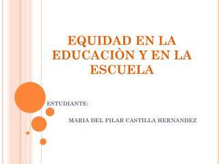 EQUIDAD EN LA EDUCACIÒN Y EN LA ESCUELA
