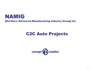 NAMIG [Northern Advanced Manufacturing Industry Group] Inc C2C Auto Projects