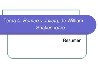 Tema 4.  Romeo y Julieta , de William  Shakespeare