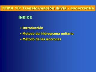 TEMA 10: Transformación lluvia - escorrentía